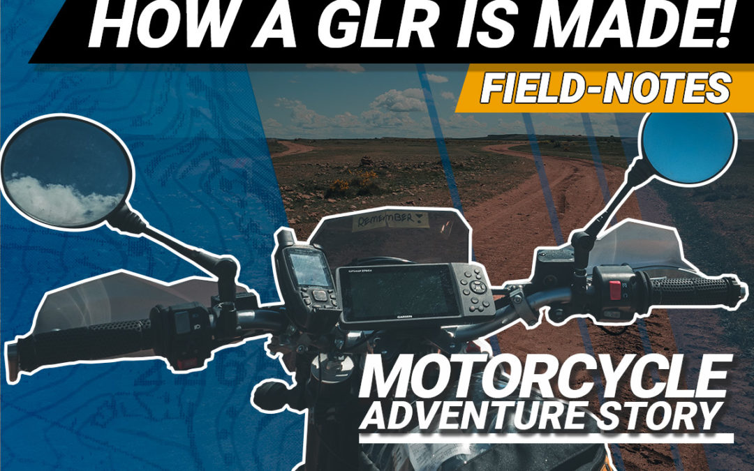 How a GLR Motorcycle Adventure Route is made